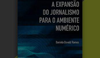 A expansão do jornalismo para o ambiente numérico