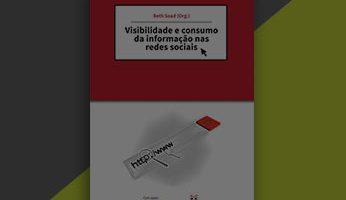 Visibilidade e consumo da informação nas redes sociais
