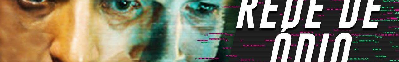 """""""Rede de ódio"""": precisamos falar de violência digital (o texto contém spoilers)"""